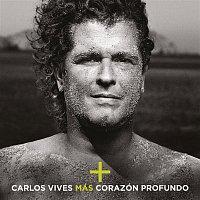 Carlos Vives – Más + Corazón Profundo