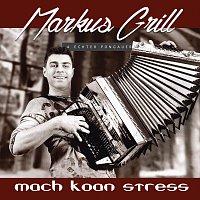 Markus Grill – Mach koan Stress