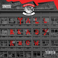 Slaughterhouse – Y'all Ready Know