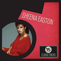 Sheena Easton – 15 Classic Tracks: Sheena Easton