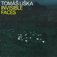Tomáš Liška – Invisible Faces