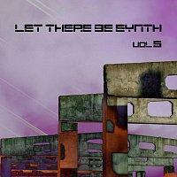 Různí interpreti – Let There Be Synth - Volume 5.2
