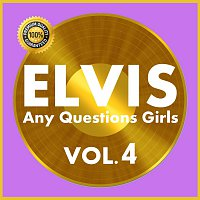 Elvis Presley – Any Questions Girls Vol.  4