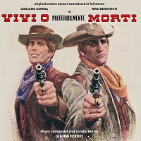 Gianni Ferrio – Vivi O Preferibilmente Morti [Original Motion Picture Soundtrack]