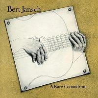 Bert Jansch – A Rare Conundrum [Remastered]