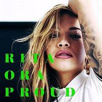 Rita Ora – PROUD