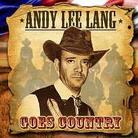 Andy Lee Lang – Goes Country