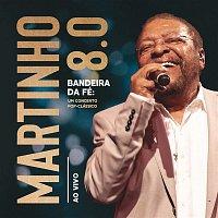 Martinho da Vila – Martinho 8.0 - Bandeira da Fé: Um Concerto Pop-Clássico (Ao Vivo)