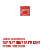 Jay Farrar, Benjamin Gibbard – One Fast Move Or I'm Gone Music From Kerouac's Big Sur