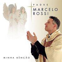 Padre Marcelo Rossi – Minha Bencao