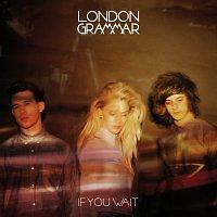London Grammar – If You Wait [Deluxe Version]