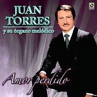 Juan Torres – Amor Perdido