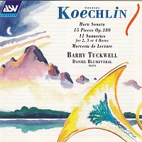Barry Tuckwell, Daniel Blumenthal – Koechlin: Horn Sonata; 15 Pieces Op.180; 11 Sonneries for 2, 3 or 4 Horns; Morceau de Lecture