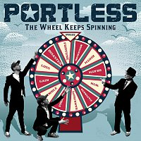 Portless – The Wheel Keeps Spinning