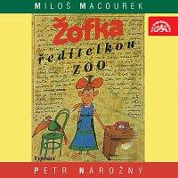 Petr Nárožný – Macourek:Žofka ředitelkou zoo