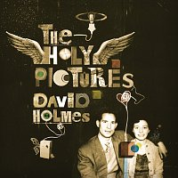 David Holmes – The Holy Pictures