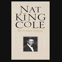Nat King Cole – The Classic Singles