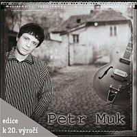 Petr Muk – Petr Muk (Edice k 20. výročí)
