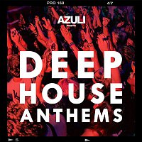 Azuli DJ's – Azuli Presents Deep House Anthems