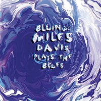 Miles Davis – Bluing: Miles Davis Plays The Blues