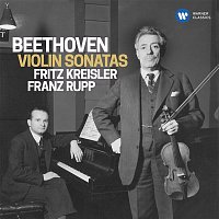 Fritz Kreisler & Franz Rupp – Beethoven: Complete Violin Sonatas