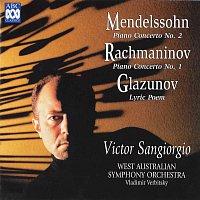 Victor Sangiorgio, West Australian Symphony Orchestra, Vladimir Verbitsky – Mendelssohn: Piano Concerto No. 2 - Rachmaninov: Piano Concerto No. 1 - Glazunov: Lyric Poem
