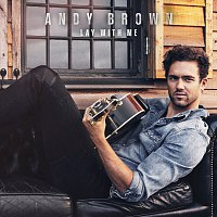 Andy Brown – Lay With Me