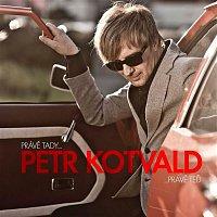 Petr Kotvald – Právě tady, právě teď…