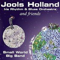 Jools Holland – Jools Holland And Friends - Small World Big Band