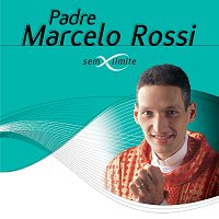 Padre Marcelo Rossi – Padre Marcelo Rossi Sem Limite