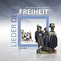 Cappella Istropolitana, Johannes Chum, Vocappella Innsbruck, Michael Konig – Lieder der Freiheit - Treue Tyroler reckn`s Pratzl nit