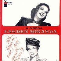Carmen Miranda – A Nossa Carmen Miranda