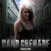 Hand Grenade – Pravá tvář