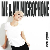 September – Me & My Microphone