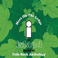 Různí interpreti – Island Records Folk Box Set - Meet On The Ledge
