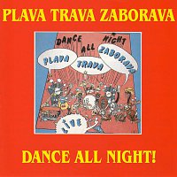 Plava Trava Zaborava – Dance All Night!