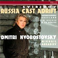 Dmitri Hvorostovsky, Mikhail Arkadiev – Russia Cast Adrift