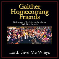 Bill & Gloria Gaither – Lord, Give Me Wings [Performance Tracks]