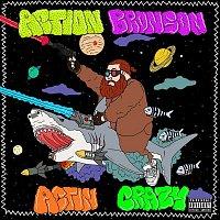 Action Bronson – Actin Crazy