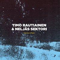Timo Rautiainen & Neljas Sektori – Vastavirtaan