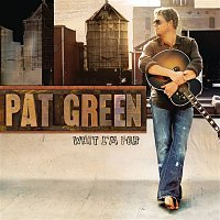 Pat Green – What I'm For