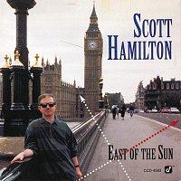 Scott Hamilton – East Of The Sun