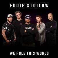Eddie Stoilow – We Rule This World