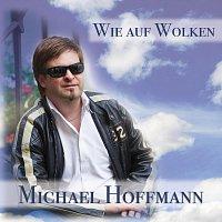 Michael Hoffmann – Wie auf Wolken