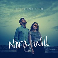 Nora & Will – Better Half of Me