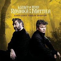Kauko Royhka & Riku Mattila – Kaksi lensi tuulen mukaan