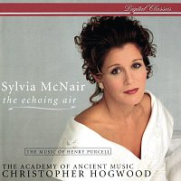 Sylvia McNair, The Academy of Ancient Music, Christopher Hogwood – The Echoing Air - The Music Of Henry Purcell