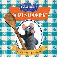 Různí interpreti – Ratatouille: What's Cooking?