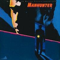 Různí interpreti – Manhunter: Music From The Motion Picture Soundtrack