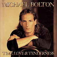 Michael Bolton – Time, Love & Tenderness